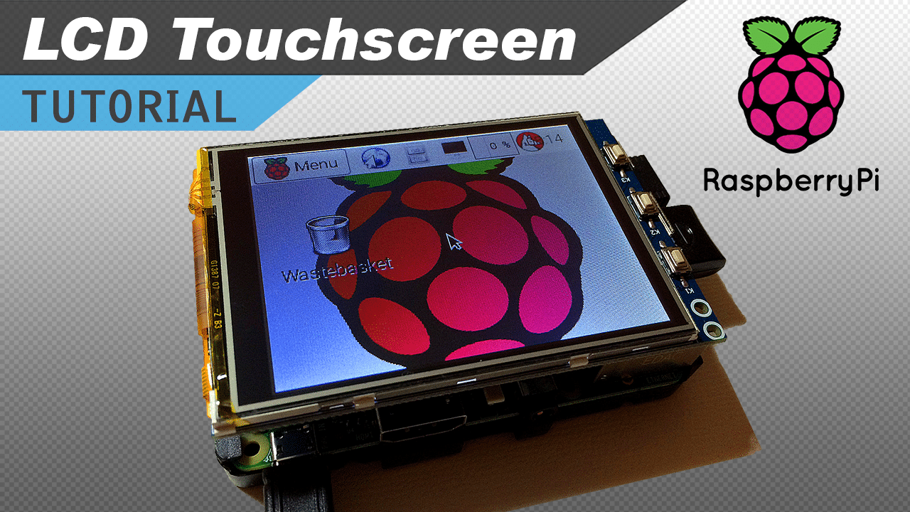 [VIDEO] How to Setup an LCD Touchscreen on the Raspberry Pi