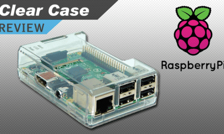 [VIDEO] Raspberry Pi Clear Case Review