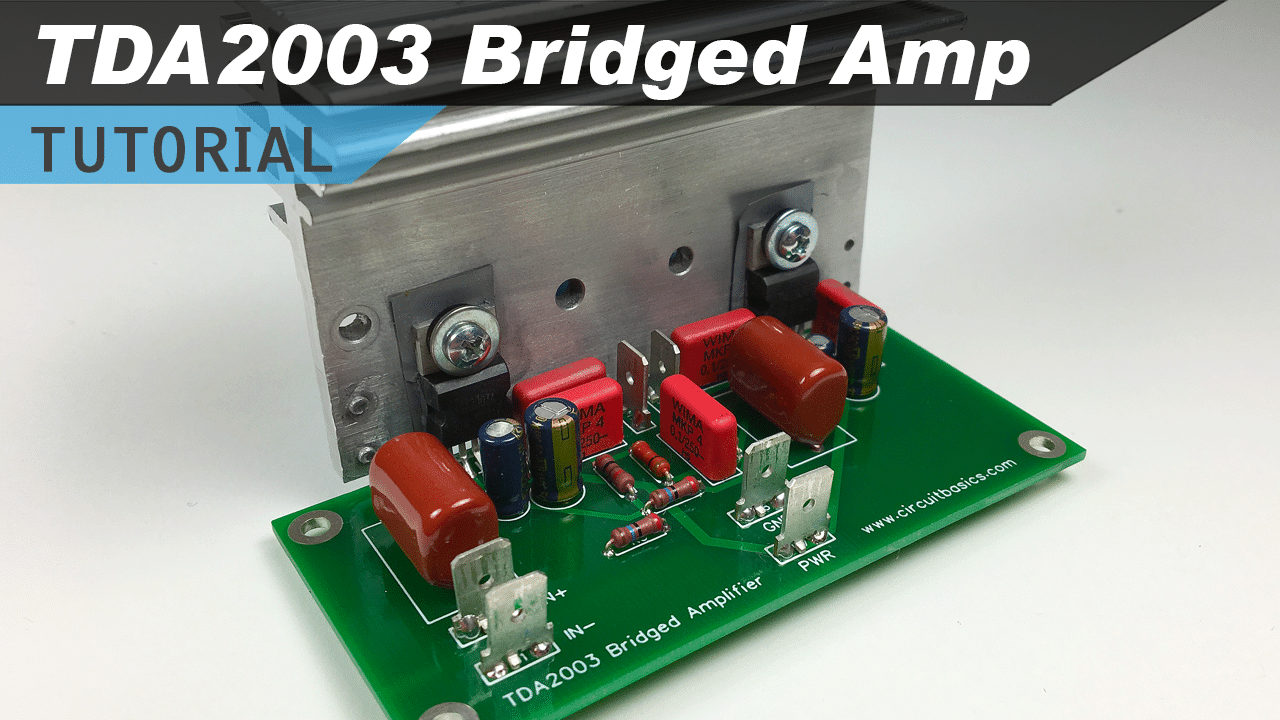 [VIDEO] TDA2003 Bridged Amplifier Design and Build Tutorial