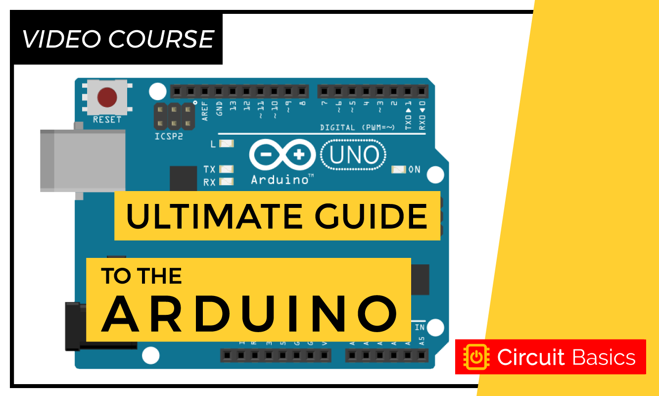 Ultimate Guide to the Arduino