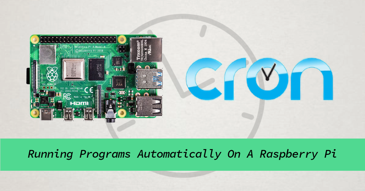 Starting Programs Automatically Using Cron on a Raspberry Pi
